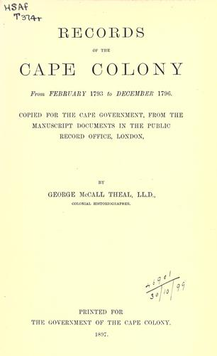 Records of the Cape Colony 1793-1831 copied for the Cape government by Theal, George McCall