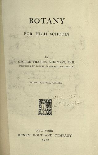 Botany for high schhools by George Francis Atkinson