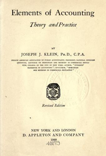 Elements of accounting, theory and practice by Joseph Jerome Klein, Joseph J. Klein