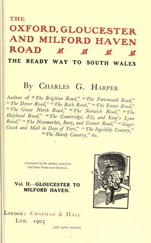 The Oxford, Gloucester and Milford Haven road by Harper, Charles G.