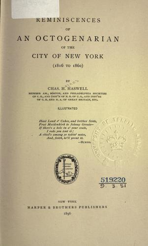 Reminiscences of an octogenarian of the city of New York by Haswell, Chas. H.