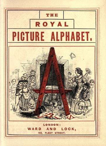 The royal picture alphabet. by John Leighton