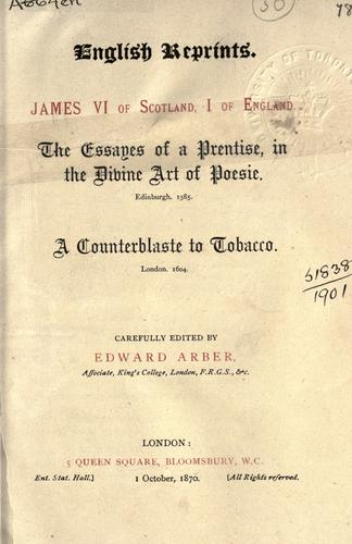 The essays of a prentise, in the divine art of poesie by James I King of England